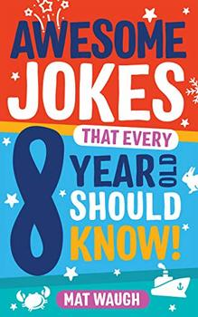 2 Awesome Jokes That Every 8 Year Old Should Know