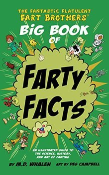 4 The Fantastic Flatulent Fart Brothers' Big Book of Fart Facts
